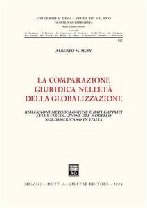 La comparazione giuridica nell'età della globalizzazione. Riflessioni metodologiche e dati empirici sulla circolazione del modello nordamericano