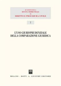 Libro L' uso giurisprudenziale della comparazione giuridica. Atti del 15° Seminario (Milano, 29 novembre 2003)