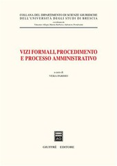Vizi formali, procedimento e processo amministrativo. Atti del 10º Convegno biennale di diritto amministrativo (Brescia, 23 ottobre 2003)