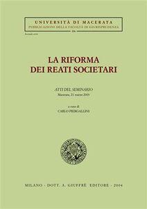 Libro La riforma dei reati societari. Atti del Seminario (Macerata, 21 marzo 2003)