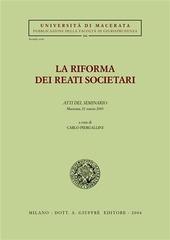 La riforma dei reati societari. Atti del Seminario (Macerata, 21 marzo 2003)