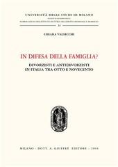 In difesa della famiglia? Divorzisti e antidivorzisti in Italia tra Otto e Novecento