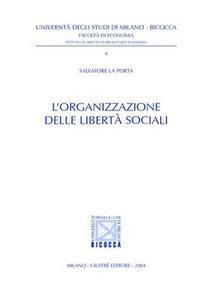 Libro L' organizzazione delle libertà sociali Salvatore La Porta