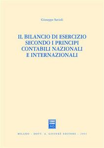 Libro Il bilancio di esercizio secondo i principi contabili nazionali e internazionali Giuseppe Savioli