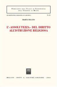 Foto Cover di L' «assolutezza» del diritto all'istruzione religiosa, Libro di Marta Tigano, edito da Giuffrè