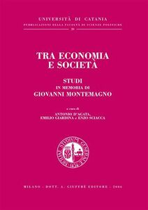 Foto Cover di Tra economia e società. Studi in memoria di Giovanni Montemagno, Libro di  edito da Giuffrè