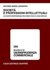 Società e professioni intellettuali. Le società professionali tra Codice civile e leggi speciali