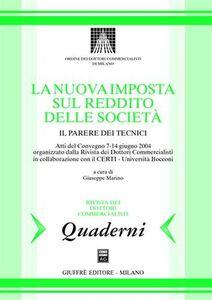 Libro Nuova imposta sul reddito delle società. Il parere dei tecnici. Atti del Convengo (7-14 giugno 2004)