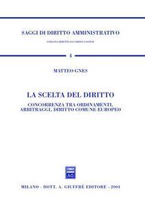 Foto Cover di La scelta del diritto, Libro di Matteo Gnes, edito da Giuffrè