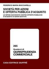 Società per azioni e offerta pubblica d'acquisto. Le difese successive contro offerte pubbliche d'acquisto di azioni quotate