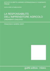 Libro La responsabilità dell'imprenditore agricolo. Lineamenti civilistici Francesco S. Sesti