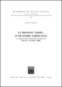 La missione a Roma di Wladimir D'Ormesson. Un ambasciatore francese in Vaticano (maggio-ottobre 1940) - Liliana Senesi - copertina
