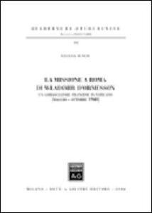 Libro La missione a Roma di Wladimir D'Ormesson. Un ambasciatore francese in Vaticano (maggio-ottobre 1940) Liliana Senesi