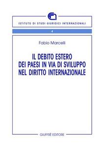 Libro Il debito estero dei paesi in via di sviluppo nel diritto internazionale Fabio Marcelli