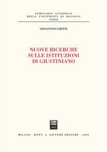 Libro Nuove ricerche sulle istituzioni di Giustiniano Giovanni Luchetti