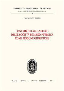 Foto Cover di Contributo allo studio delle società in mano pubblica come persone giuridiche, Libro di Francesco Goisis, edito da Giuffrè