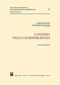 Foto Cover di L' agenzia nella giurisprudenza, Libro di Enrico Rotondi,Margherita Rotondi, edito da Giuffrè