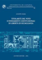 Titolarità del voto e fondamenti costituzionali di libertà ed uguaglianza
