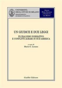 Libro Un giudice e due leggi. Pluralismo normativo e conflitti agrari in sud America