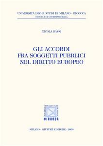 Libro Gli accordi fra soggetti pubblici nel diritto europeo Nicola Bassi