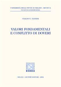 Foto Cover di Valori fondamentali e conflitto di doveri, Libro di Ubaldo G. Nannini, edito da Giuffrè