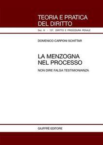 Libro La menzogna nel processo. Non dire falsa testimonianza Domenico Carponi Schittar
