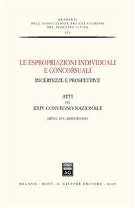Foto Cover di Le espropriazioni individuali e concorsuali. Incertezze e prospettive. Atti del 24° Convegno nazionale (Siena, 30-31 maggio 2003), Libro di  edito da Giuffrè