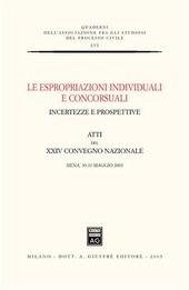 Le espropriazioni individuali e concorsuali. Incertezze e prospettive. Atti del 24º Convegno nazionale (Siena, 30-31 maggio 2003)