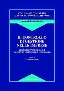 Foto Cover di Il controllo di gestione nelle imprese. Recenti considerazioni e quattro esperienze a confronto, Libro di  edito da Giuffrè