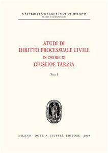 Libro Studi di diritto processuale civile in onore di Giuseppe Tarzia