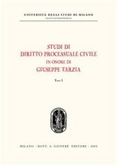 Studi di diritto processuale civile in onore di Giuseppe Tarzia