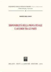 Disponibilità della prova penale e accordi tra le parti