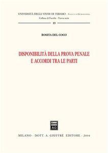 Foto Cover di Disponibilità della prova penale e accordi tra le parti, Libro di Rosita Del Coco, edito da Giuffrè