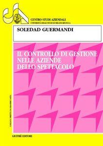 Libro Il controllo di gestione nelle aziende dello spettacolo Soledad Guermandi