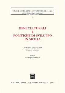 Foto Cover di Beni culturali e politiche di sviluppo in Sicilia. Atti del Convegno (Messina, 21 marzo 2003), Libro di  edito da Giuffrè