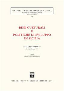 Libro Beni culturali e politiche di sviluppo in Sicilia. Atti del Convegno (Messina, 21 marzo 2003)