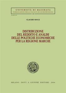 Libro Distribuzione del reddito e analisi delle politiche economiche per la regione Marche Claudio Socci