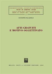 Libro Atti gratuiti e motivo oggettivato Giuseppe Palazzolo