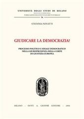 Giudicare la democrazia? Processo politico e ideale democratico nella giurisprudenza della Corte di Giustizia Europea
