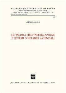 Foto Cover di Economia dell'informazione e sistemi contabili aziendali, Libro di Andrea Cilloni, edito da Giuffrè