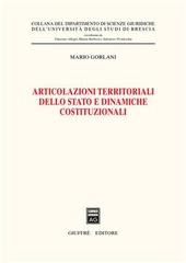 Articolazioni territoriali dello Stato e dinamiche costituzionali