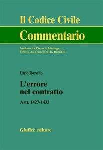 Libro L' errore nel contratto. Artt. 1427-1433 Carlo Rossello