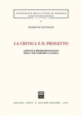 La critica e il progetto. Aspetti e problemi politici dell'utilitarismo classico
