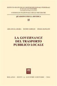 Libro La governance del trasporto pubblico locale Aida G. Arabia , Davide Gariglio , Chiara Rapallini