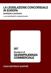 Libro La legislazione concorsuale in Europa. Esperienze a confronto. Atti del Convegno (Lanciano, 23-24 gennaio 2004)