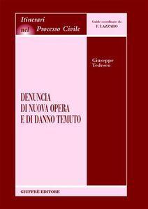 Foto Cover di Denuncia di nuova opera e di danno temuto, Libro di Giuseppe Tedesco, edito da Giuffrè