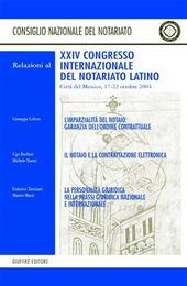L' imparzialità del notaio: garanzia dell'ordine contrattuale... Relazioni del 24º Congresso internazionale del notariato (Città del Messico, 17-22 ottobre 2004)