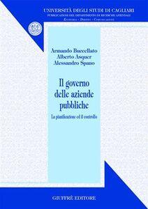 Libro Il governo delle aziende pubbliche. La pianificazione e il controllo Armando Buccellato , Alberto Asquer , Alessandro Spano