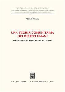 Una teoria comunitaria dei diritti umani. I diritti dell'uomo di Nicola Spedalieri - Attilio Pisanò - copertina