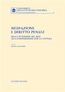 Libro Mediazione e diritto penale. Dalla punizione del reo alla composizione con la vittima
